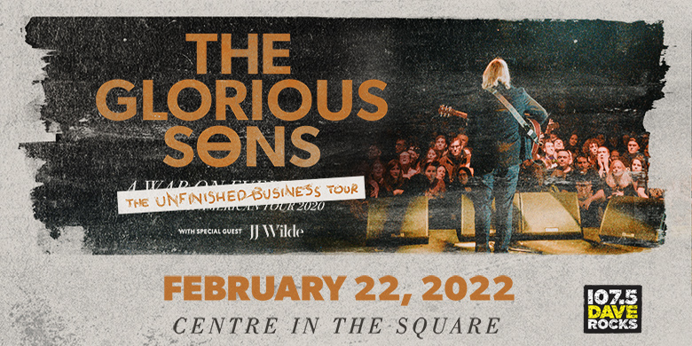 """The Glorious Sons """"Unfinished Business Tour"""" at Centre In The Square!"""